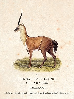 The Natural History of Unicorns - Lavers, Chris