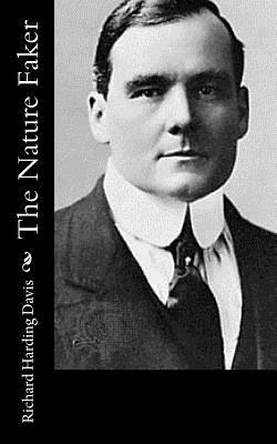 The Nature Faker - Davis, Richard Harding