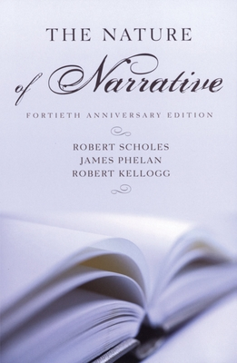 The Nature of Narrative - Scholes, Robert, and Kellogg, Robert, and Phelan, James, Dr.