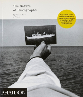 The Nature of Photographs - Shore, Stephen, Edd