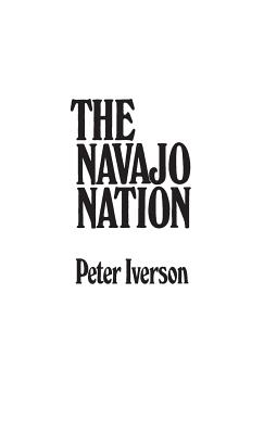 The Navajo Nation - Iverson, Peter
