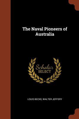 The Naval Pioneers of Australia - Becke, Louis