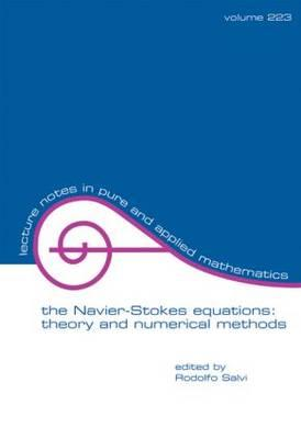 The Navier-Stokes Equations: Theory and Numerical Methods - Salvi, Rodolfo