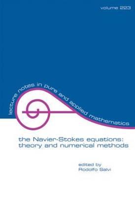 The Navier-Stokes Equations: Theory and Numerical Methods - Salvi, Rodolfo, and Salvi, Salvi, and International Conference on Navier-Stokes Equations Theory and Numerical Methods