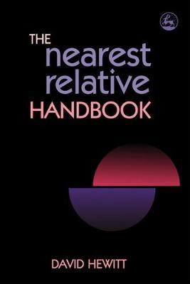 The Nearest Relative Handbook - Hewitt, David, Professor