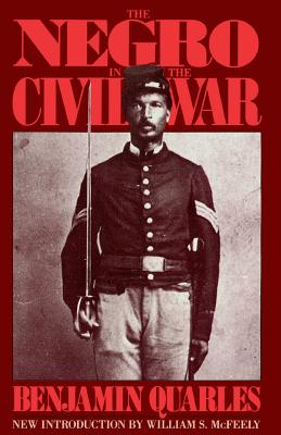 The Negro in the Civil War - Quarles, Benjamin