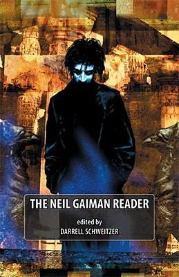 The Neil Gaiman Reader - Schweitzer, Darrell (Editor)