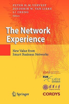 The Network Experience: New Value from Smart Business Networks - Vervest, Peter H. M. (Editor), and Liere, Diederik W. van (Editor), and Zheng, Li (Editor)