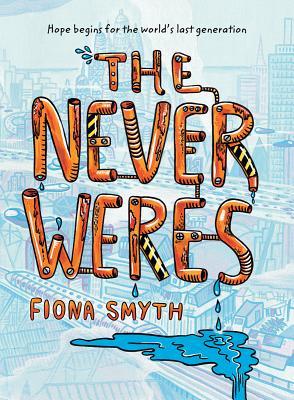 The Never Weres - Smyth, Fiona