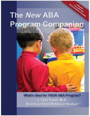 The New ABA Program Companion: What's Next for Your ABA Program? - Fovel, J Tyler