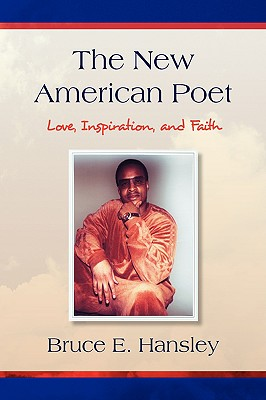 The New American Poet - Hansley, Bruce