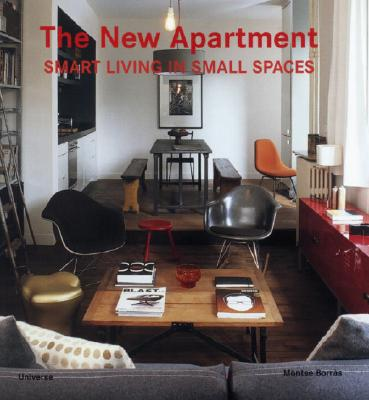 The New Apartment: Smart Living in Small Spaces - Rizzoli, and Benitez, Cristina Paredes, and Borras, Montse