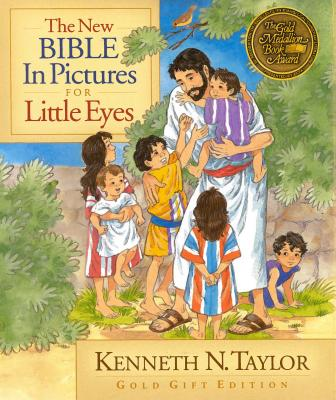 The New Bible in Pictures for Little Eyes - Taylor, Kenneth N, Dr., B.S., Th.M.