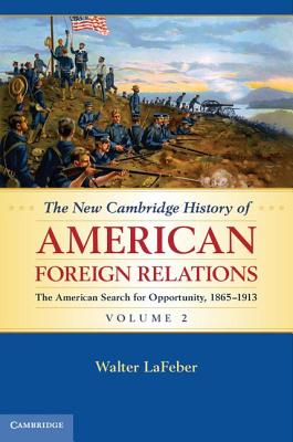 The New Cambridge History of American Foreign Relations - LaFeber, Walter