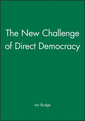 The New Challenge of Direct Democracy: The New Market Socialism - Budge, Ian