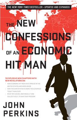 The New Confessions of an Economic Hit Man - Perkins