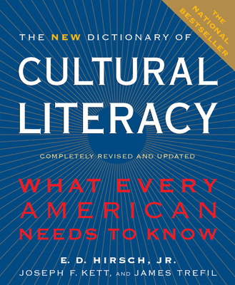 The New Dictionary of Cultural Literacy - Hirsch, E D, Jr., and Kett, Joseph F, and Trefil, James S