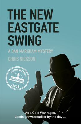 The New Eastgate Swing: A Dan Markham Mystery (Book 2) - Nickson, Chris