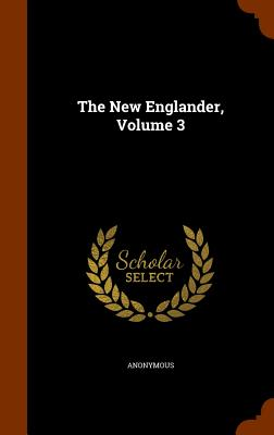 The New Englander, Volume 3 - Anonymous