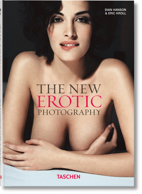 The New Erotic Photography: v. 1 - Hanson, Dian, and Kroll, Eric