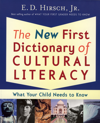 The New First Dictionary of Cultural Literacy: What Your Child Needs to Know - Hirsch, E D