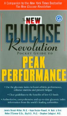 The New Glucose Revolution Pocket Guide to Peak Performance - O'Connor, Helen, and Brand-Miller, Jennie, Dr., and Colagiuri, Stephen, M.D.
