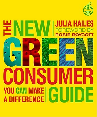 The New Green Consumer Guide - Hailes, Julia