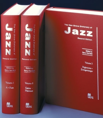 The New Grove Dictionary of Jazz - Kernfeld, Barry, Mr. (Editor)