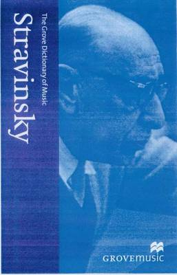 The New Grove Stravinsky - Walsh, Stephen, and Sadie, Stanley (Volume editor), and Tyrrell, John (Volume editor)