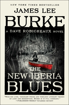The New Iberia Blues: A Dave Robicheaux Novel - Burke, James Lee