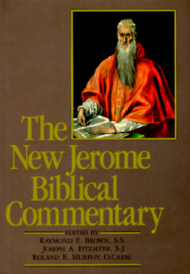 The New Jerome Biblical Commentary - Brown, Raymond Edward, and Murphy, Roland E, and Fitzmyer, Joseph A, Professor, S.J.