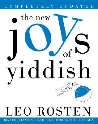 The New Joys of Yiddish: Completely Updated - Rosten, Leo, and Bush, Lawrence (Revised by)