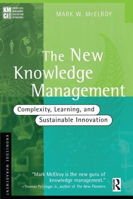 The New Knowledge Management - McElroy, Mark W.