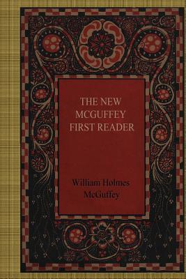 The New McGuffey First Reader - McGuffey