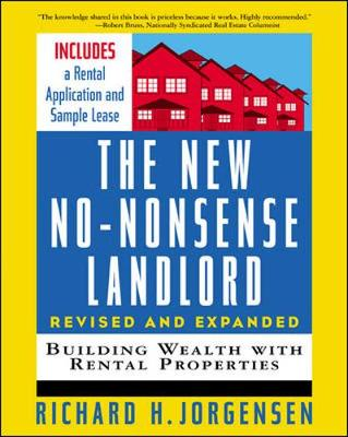 The New No-Nonsense Landlord, Revised and Expanded: Building Wealth with Rental Properties - Jorgensen, Richard H