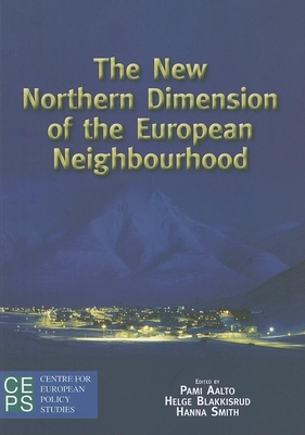 The New Northern Dimension of the European Neighbourhood - Aalto, Pami (Editor)