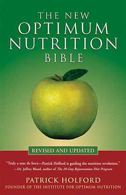 The New Optimum Nutrition Bible - Holford, Patrick