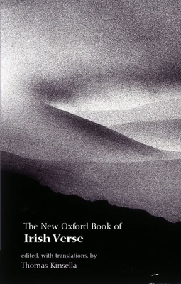 The New Oxford Book of Irish Verse - Kinsella, Thomas (Translated by)