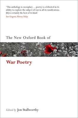 The New Oxford Book of War Poetry - Stallworthy, Jon (Editor)
