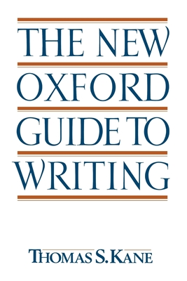The New Oxford Guide to Writing - Kane, Thomas S