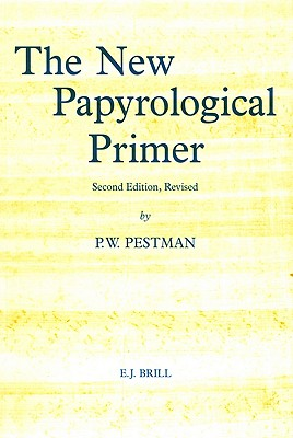 The New Papyrological Primer - Pestman, P W
