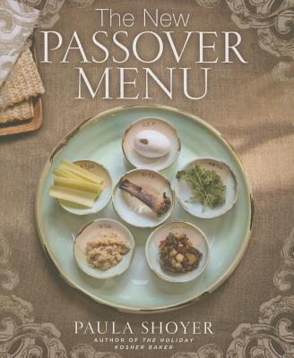 The New Passover Menu - Shoyer, Paula
