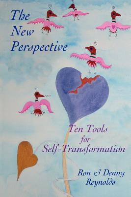 The New Perspective: Ten Tools for Self-Transformation - Reynolds, Ron