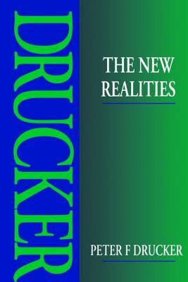 The New Realities - Drucker, Peter