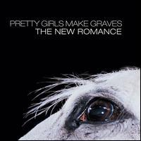 The New Romance - Pretty Girls Make Graves