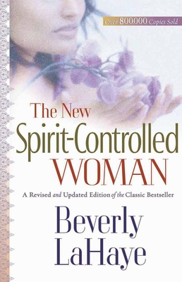 The New Spirit-Controlled Woman - LaHaye, Beverly
