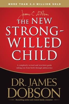 The New Strong-Willed Child - Dobson, James C