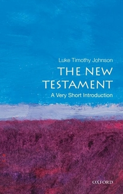 The New Testament: A Very Short Introduction - Johnson, Luke Timothy