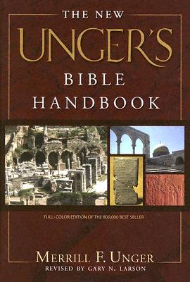The New Unger's Bible Handbook - Unger, Merrill F