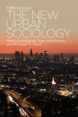 The New Urban Sociology - Gottdiener, Mark, Professor
